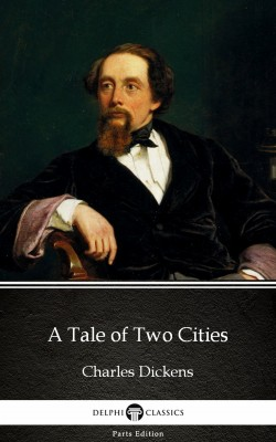 A Tale of Two Cities by Charles Dickens (Illustrated) by Charles Dickens from PublishDrive Inc in Classics category