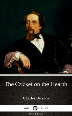 The Cricket on the Hearth by Charles Dickens (Illustrated) by Charles Dickens from PublishDrive Inc in Classics category