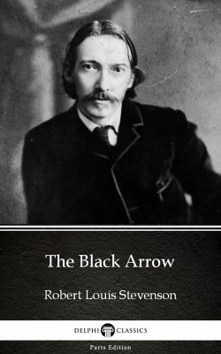 The Black Arrow by Robert Louis Stevenson (Illustrated) by Robert Louis Stevenson from PublishDrive Inc in Classics category