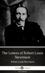 The Letters of Robert Louis Stevenson by Robert Louis Stevenson (Illustrated) by Robert Louis Stevenson from  in  category