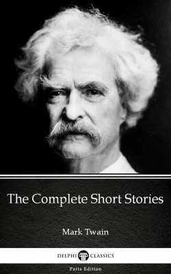 The Complete Short Stories by Mark Twain (Illustrated) by Mark Twain from PublishDrive Inc in Classics category