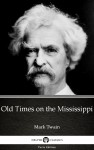 Old Times on the Mississippi by Mark Twain (Illustrated) by Mark Twain from  in  category