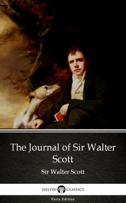 The Journal of Sir Walter Scott by Sir Walter Scott (Illustrated) by Sir Walter Scott from PublishDrive Inc in Classics category