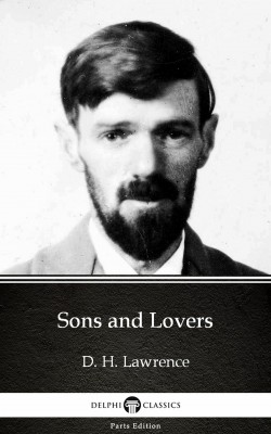 Sons and Lovers by D. H. Lawrence (Illustrated) by D. H. Lawrence from PublishDrive Inc in Classics category