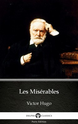 Les Misérables by Victor Hugo - Delphi Classics (Illustrated) by Victor Hugo from PublishDrive Inc in Classics category
