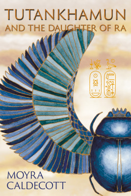 Tutankhamun and the Daughter of Ra by Moyra Caldecott from PublishDrive Inc in History category