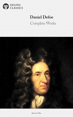 Delphi Complete Works of Daniel Defoe (Illustrated) by Daniel Defoe from PublishDrive Inc in Classics category