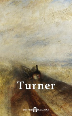 Delphi Collected Works of J. M. W. Turner (Illustrated) by J. M. W. Turner  from PublishDrive Inc in Art & Graphics category
