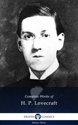 Delphi Complete Works of H. P. Lovecraft (Illustrated) by H. P. Lovecraft from PublishDrive Inc in General Novel category