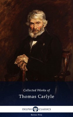 Delphi Collected Works of Thomas Carlyle (Illustrated) by Thomas Carlyle from PublishDrive Inc in Language & Dictionary category