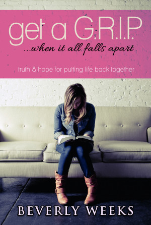 Get a G.R.I.P ...When it all Falls Apart by Beverly Weeks from PublishDrive Inc in Religion category