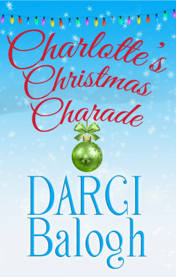 Charlotte's Christmas Charade by Darci Balogh from PublishDrive Inc in Romance category