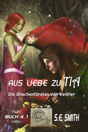 Aus Liebe zu Tia by S.E. Smith from PublishDrive Inc in General Novel category