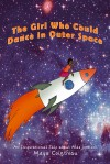 The Girl Who Could Dance in Outer Space - An Inspirational Tale About Mae Jemison - text