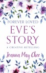 Forever Loved: Eve's Story by Joanna May Chee from  in  category