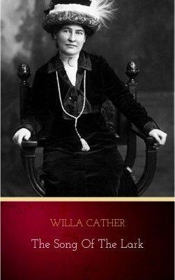 The Song of the Lark by Willa Cather from PublishDrive Inc in Classics category