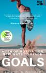 Myth of Motivation. New Ways to Reach Goals - text