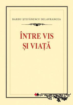 Între vis și viață by Delavrancea Barbu from PublishDrive Inc in Classics category