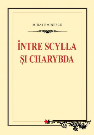 Între Scylla și Charybda by Eminescu Mihai from PublishDrive Inc in Classics category