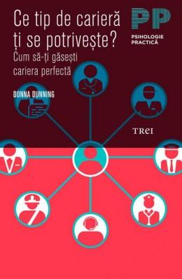 Ce tip de carieră ți se potrivește? Cum să-ți găsești cariera perfectă by Dunning Donna from PublishDrive Inc in General Academics category