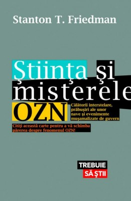 Știința și misterele OZN – Călătorii interstelare, prăbușiri ale unor nave și evenimente mușamalizate de guvern by Stanton T. Friedman from PublishDrive Inc in Religion category