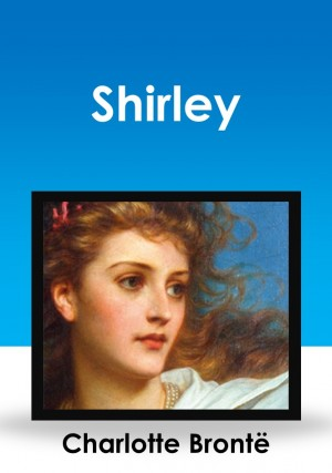 Shirley by Charlotte Bronte from PublishDrive Inc in Romance category