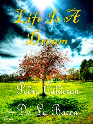 Life Is A Dream by Pedro Calderón de la Barca from PublishDrive Inc in Language & Dictionary category