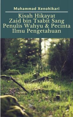 Kisah Hikayat Zaid bin Tsabit Sang Penulis Wahyu  & Pecinta ilmu Pengetahuan by Sara G. Forden from PublishDrive Inc in Islam category