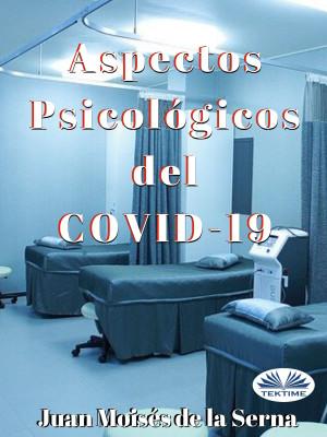 Aspectos Psicológicos Del COVID-19 by Juan Moises de la Serna from PublishDrive Inc in Family & Health category