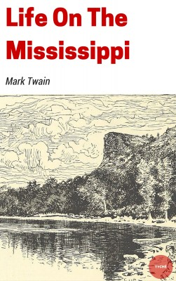 Life On The Mississippi by Mark Twain from PublishDrive Inc in Autobiography,Biography & Memoirs category