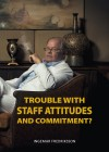 Trouble with Staff Attitudes and Commitment? - text