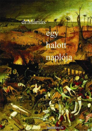 Egy halott naplója by DrMáriás from PublishDrive Inc in Classics category