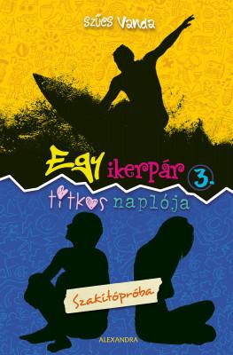 Egy ikerpár titkos naplója 3. - Szakítópróba by Ahmad Ali Bin Seman Ph.D, Warti Bt Kimi from PublishDrive Inc in Teen Novel category