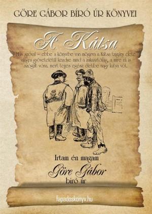 Göre Gábor Bíró úr könyvei: 2. A Kátsa by Gárdonyi Géza from PublishDrive Inc in General Novel category