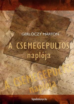 A csemegepultos naplója by Gerlóczy Márton from PublishDrive Inc in General Novel category
