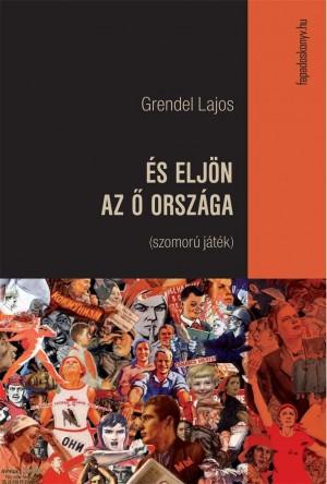 És eljön az Ő országa by Grendel Lajos from PublishDrive Inc in General Novel category