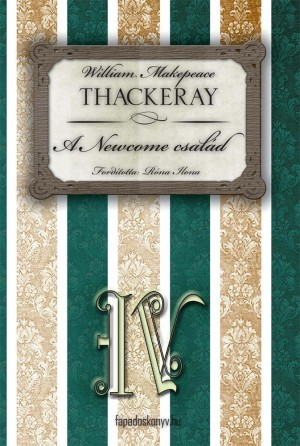 A Newcome család IV. rész by W.M. Thackeray from PublishDrive Inc in Classics category