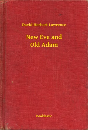 New Eve and Old Adam by David Herbert Lawrence from PublishDrive Inc in General Novel category