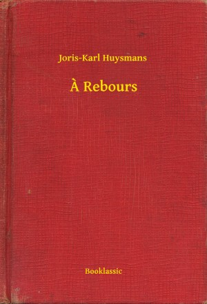 A Rebours by Joris-Karl Huysmans from PublishDrive Inc in Religion category