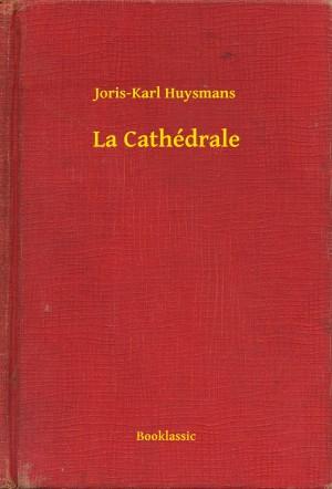 La Cathédrale by Joris-Karl Huysmans from PublishDrive Inc in General Novel category