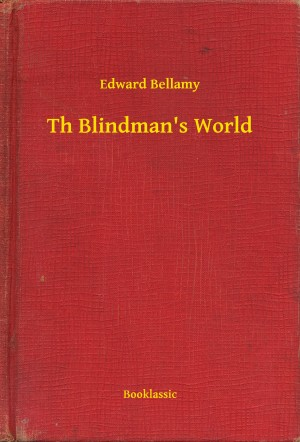 Th Blindman's World by Edward Bellamy from PublishDrive Inc in General Novel category