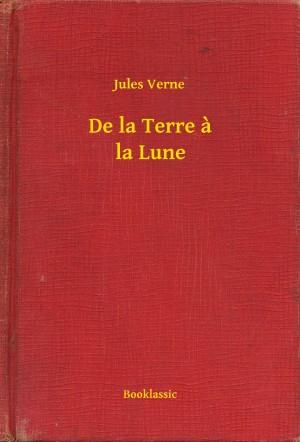 De la Terre à la Lune by Jules Verne from PublishDrive Inc in General Novel category
