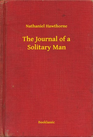 The Journal of a Solitary Man by Nathaniel Hawthorne from PublishDrive Inc in General Novel category