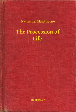 The Procession of Life by Nathaniel Hawthorne from PublishDrive Inc in General Novel category