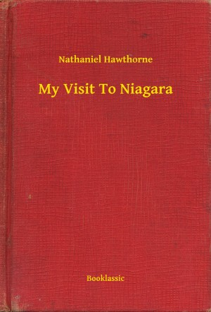 My Visit To Niagara by Nathaniel Hawthorne from PublishDrive Inc in General Novel category