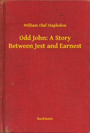 Odd John: A Story Between Jest and Earnest by William Olaf Stapledon from PublishDrive Inc in General Novel category