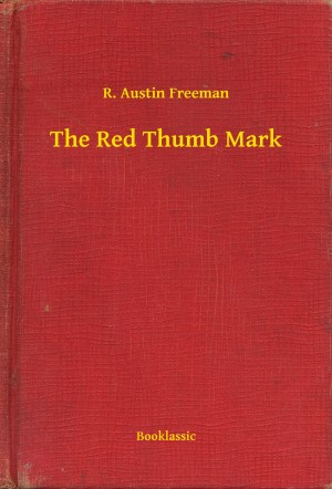 The Red Thumb Mark by R. Austin Freeman from PublishDrive Inc in General Novel category