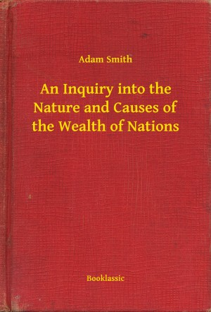 An Inquiry into the Nature and Causes of the Wealth of Nations by Adam Smith from PublishDrive Inc in Science category