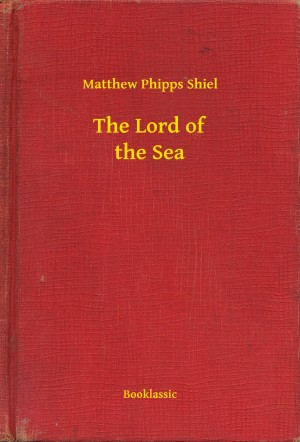 The Lord of the Sea by Matthew Phipps Shiel from PublishDrive Inc in General Novel category