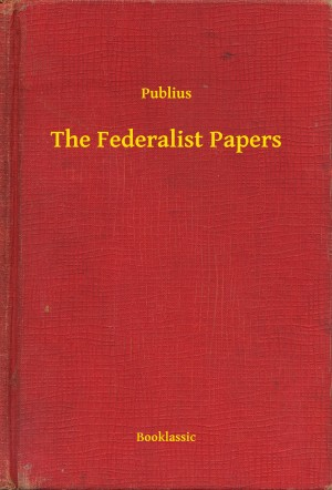 The Federalist Papers by Publius from PublishDrive Inc in Politics category